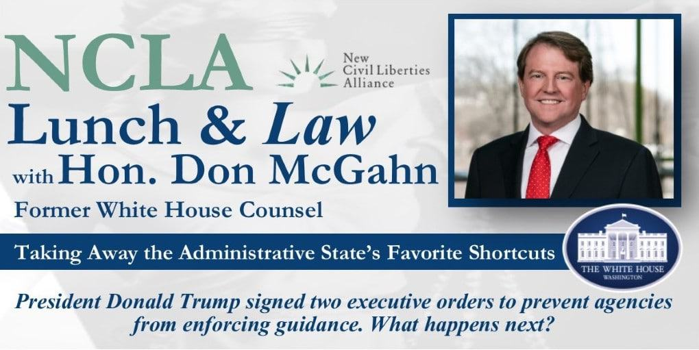 NCLA Lunch and Law with Don McGahn, Former White House Counsel