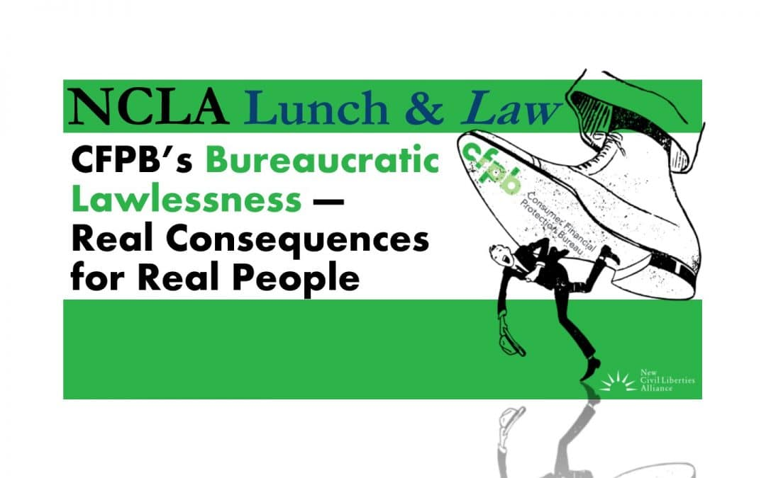 CFPB's Bureaucratic Lawlessness—Real Consequences for Real People
