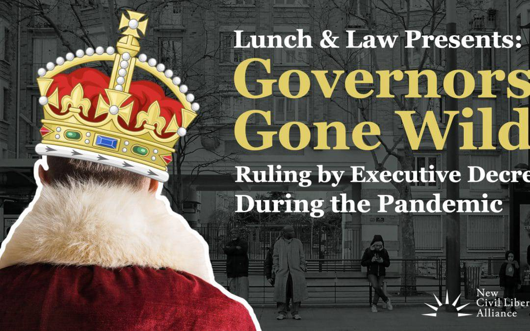 Governors Gone Wild: Ruling by Executive Decree During the Pandemic