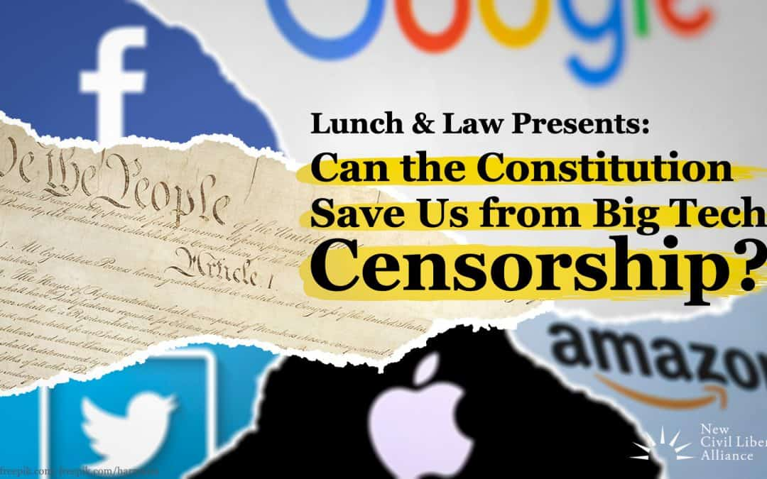 Can the Constitution Save Us from Big Tech Censorship?